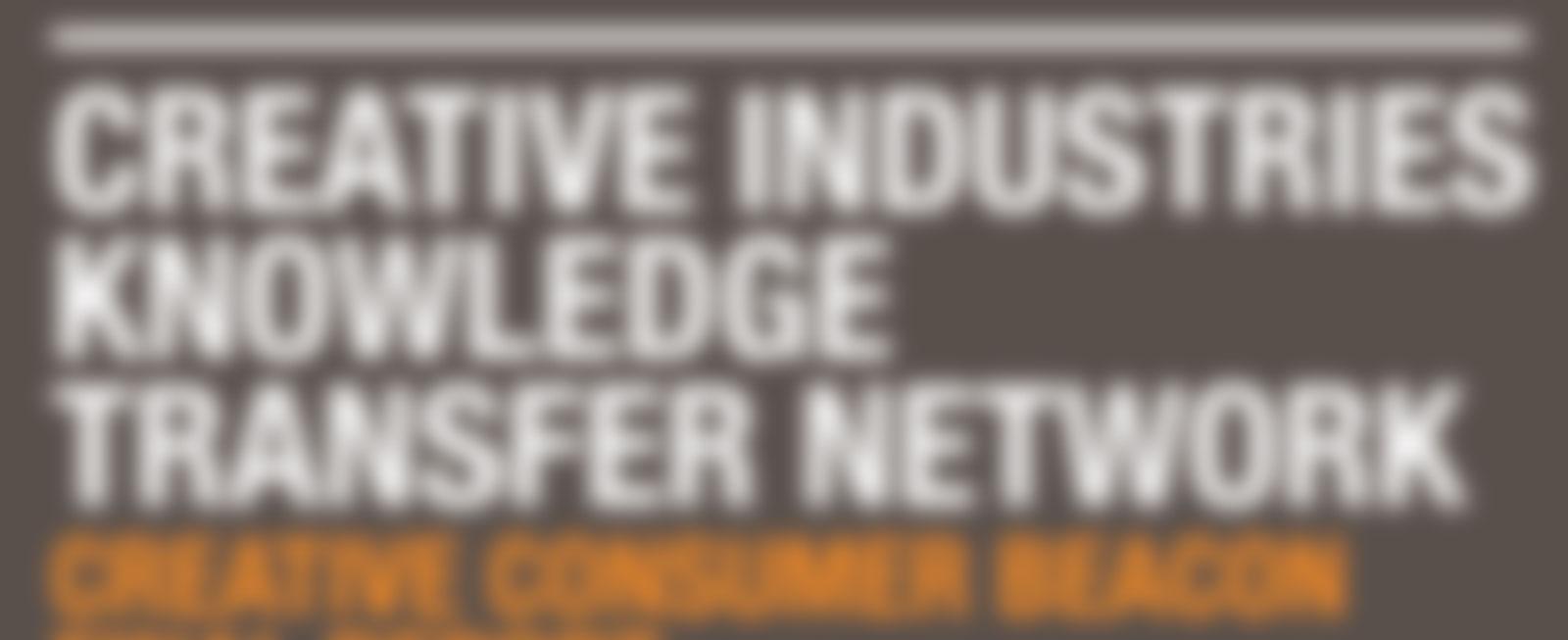Creative Industries KTN: Creative Consumer Beacon Final Report